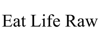 mark for EAT LIFE RAW, trademark #85881957