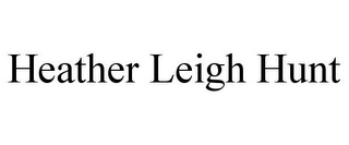 mark for HEATHER LEIGH HUNT, trademark #85882342