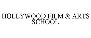 mark for HOLLYWOOD FILM & ARTS SCHOOL, trademark #85882444