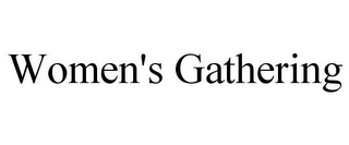 mark for WOMEN'S GATHERING, trademark #85882464