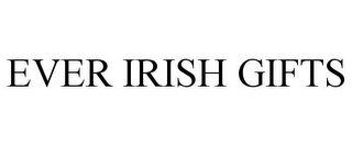mark for EVER IRISH GIFTS, trademark #85882466