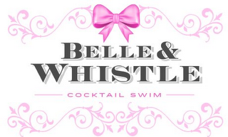 mark for BELLE & WHISTLE COCKTAIL SWIM, trademark #85882639