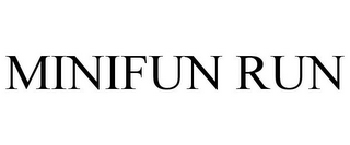mark for MINIFUN RUN, trademark #85882843