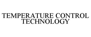 mark for TEMPERATURE CONTROL TECHNOLOGY, trademark #85882957