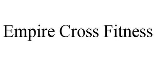 mark for EMPIRE CROSS FITNESS, trademark #85883035