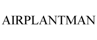 mark for AIRPLANTMAN, trademark #85883221