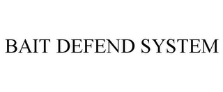 mark for BAIT DEFEND SYSTEM, trademark #85884142