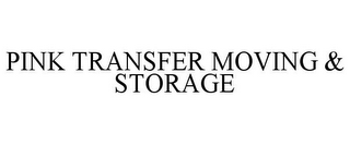 mark for PINK TRANSFER MOVING & STORAGE, trademark #85884256