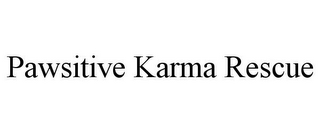 mark for PAWSITIVE KARMA RESCUE, trademark #85884770