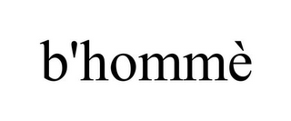 mark for B'HOMMÈ, trademark #85884847
