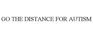 mark for GO THE DISTANCE FOR AUTISM, trademark #85884955