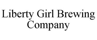 mark for LIBERTY GIRL BREWING COMPANY, trademark #85885227