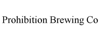 mark for PROHIBITION BREWING CO, trademark #85885242