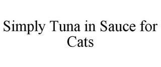 mark for SIMPLY TUNA IN SAUCE FOR CATS, trademark #85885245