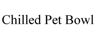 mark for CHILLED PET BOWL, trademark #85885894