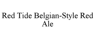 mark for RED TIDE BELGIAN-STYLE RED ALE, trademark #85885994
