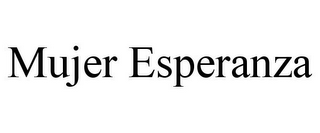 mark for MUJER ESPERANZA, trademark #85886006