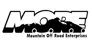 mark for M.O.R.E. MOUNTAIN OFF ROAD ENTERPRISES, trademark #85886162