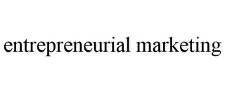 mark for ENTREPRENEURIAL MARKETING, trademark #85886167
