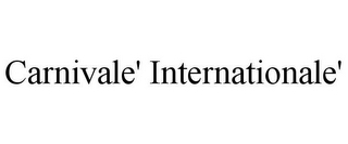 mark for CARNIVALE' INTERNATIONALE', trademark #85886179