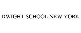 mark for DWIGHT SCHOOL NEW YORK, trademark #85886602