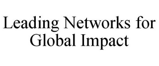 mark for LEADING NETWORKS FOR GLOBAL IMPACT, trademark #85886845