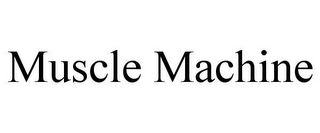 mark for MUSCLE MACHINE, trademark #85887117