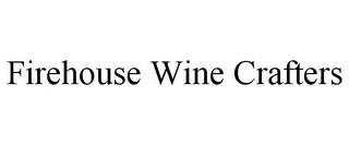 mark for FIREHOUSE WINE CRAFTERS, trademark #85887211