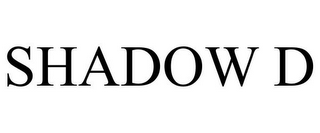 mark for SHADOW D, trademark #85887254