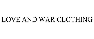 mark for LOVE AND WAR CLOTHING, trademark #85887409