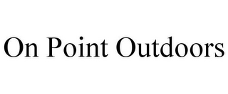 mark for ON POINT OUTDOORS, trademark #85887447