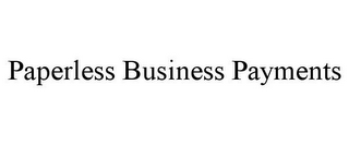 mark for PAPERLESS BUSINESS PAYMENTS, trademark #85887483