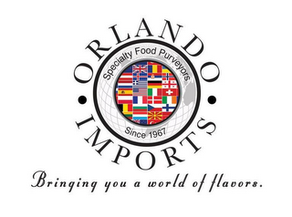 mark for ORLANDO · IMPORTS · BRINGING YOU A WORLD OF FLAVORS. SPECIALTY FOOD PURVEYORS SINCE 1967, trademark #85887678