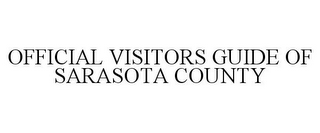 mark for OFFICIAL VISITORS GUIDE OF SARASOTA COUNTY, trademark #85887713