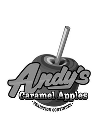 mark for ANDY'S CARAMEL APPLES TRADITION CONTINUES, trademark #85888103