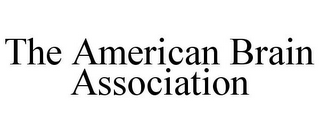 mark for THE AMERICAN BRAIN ASSOCIATION, trademark #85888114