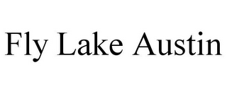 mark for FLY LAKE AUSTIN, trademark #85888802