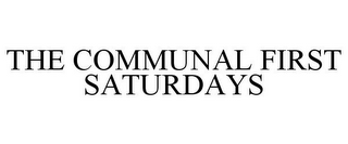 mark for THE COMMUNAL FIRST SATURDAYS, trademark #85889292