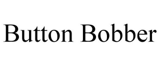 mark for BUTTON BOBBER, trademark #85889412