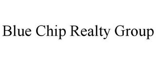 mark for BLUE CHIP REALTY GROUP, trademark #85889706