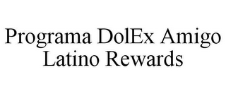 mark for PROGRAMA DOLEX AMIGO LATINO REWARDS, trademark #85889736