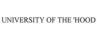 mark for UNIVERSITY OF THE 'HOOD, trademark #85889867