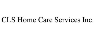 mark for CLS HOME CARE SERVICES INC., trademark #85890166