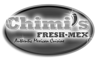 mark for CHIMI'S FRESH-MEX AUTHENTIC MEXICAN CUISINE, trademark #85890296