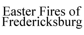 mark for EASTER FIRES OF FREDERICKSBURG, trademark #85890722