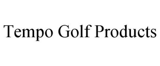 mark for TEMPO GOLF PRODUCTS, trademark #85891513