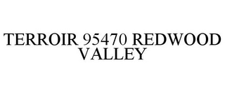 mark for TERROIR 95470 REDWOOD VALLEY, trademark #85891858