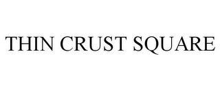 mark for THIN CRUST SQUARE, trademark #85892009