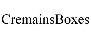 mark for CREMAINSBOXES, trademark #85892013
