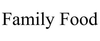 mark for FAMILY FOOD, trademark #85892700